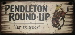 Pendleton Round Up Distressed Rodeo Sign