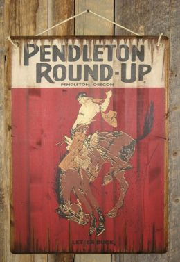 Pendleton Round-Up Rodeo Signs - Let 'er Buck!